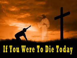 If you were to die today 260x194